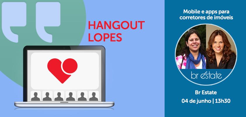 Hangout BR Estate sobre tecnologia e mobile